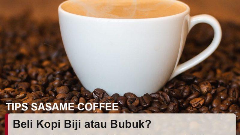 tips sasame coffee - memilih kopi biji atau bubuk