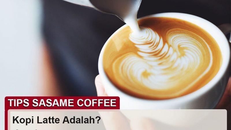 tips sasame coffee - kopi latte adalah