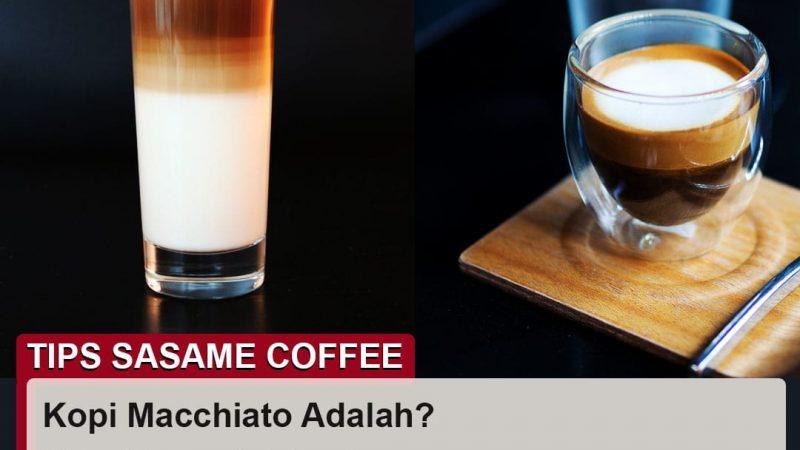 tips sasame coffee - macchiato adalah