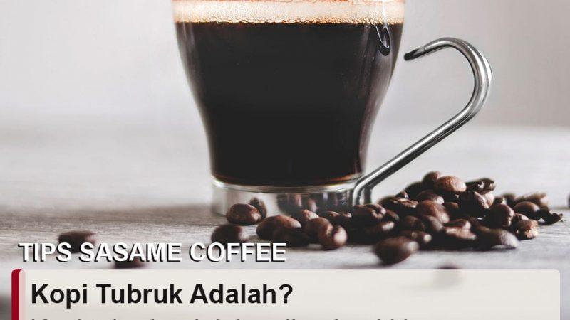 tips sasame coffee - kopi tubruk adalah kopi indonesia