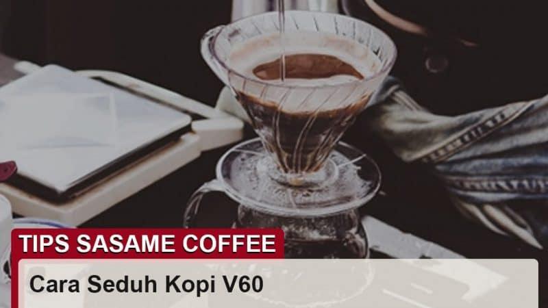 tips sasame coffee - cara seduh kopi v60