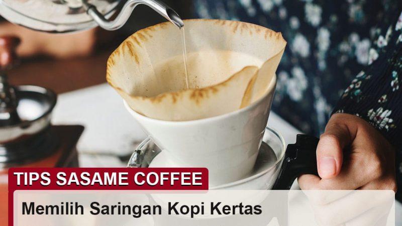 tips sasame coffee - memilih saringan kopi kertas