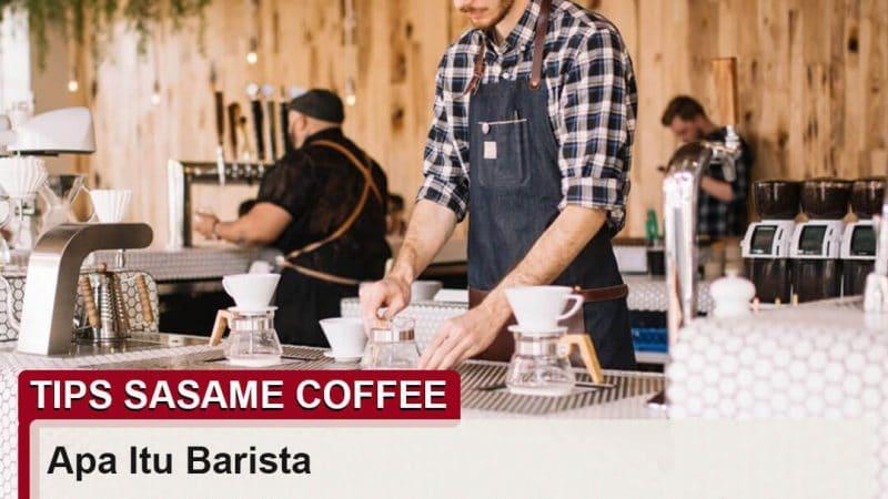 tips sasame coffee - apa itu barista kopi