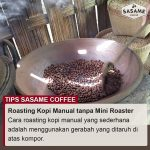 tips sasame coffee - cara roasting kopi manual