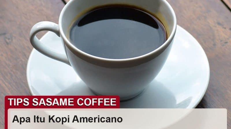 tips sasame coffee - kopi americano adalah