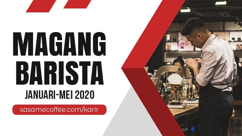Magang Barista (Januari – Mei 2020)