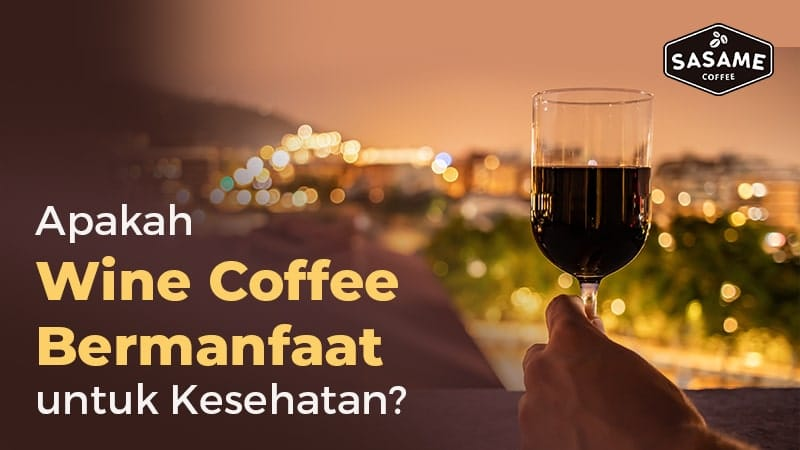 wine coffee - manfaat wine coffee